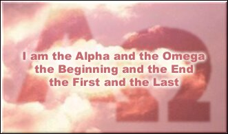 I am the Alpha and the Omega the Beginning and the End the First and the Last